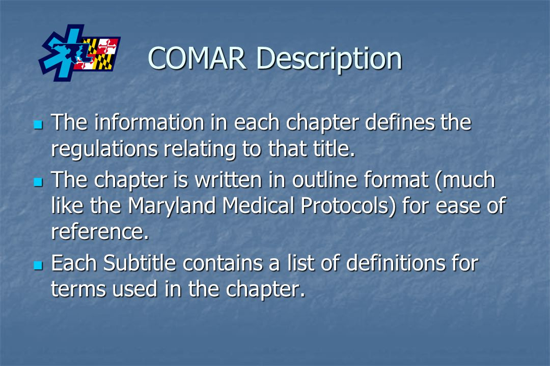 COMAR Description The information in each chapter defines the regulations relating to that title. The information in each chapter defines the regulati