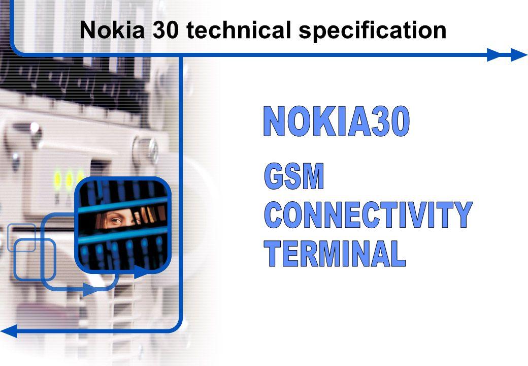 1 © NOKIA FILENAMs.PPT/ DATE / NN Nokia 30 technical specification