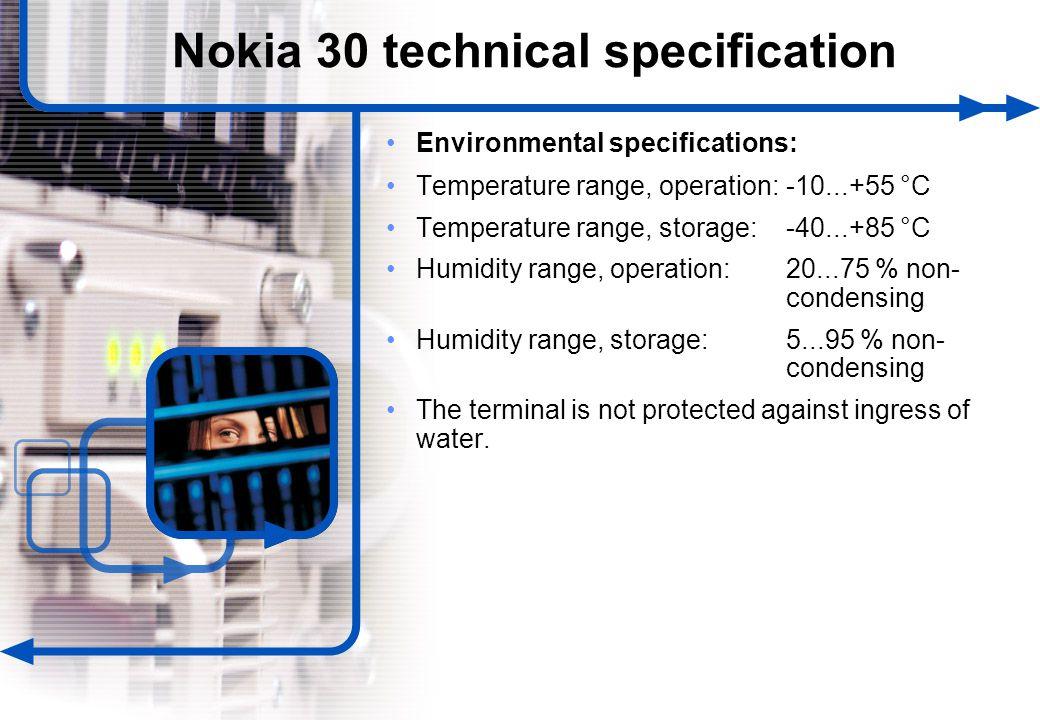 12 © NOKIA FILENAMs.PPT/ DATE / NN Environmental specifications: Temperature range, operation: -10...+55 °C Temperature range, storage: -40...+85 °C H