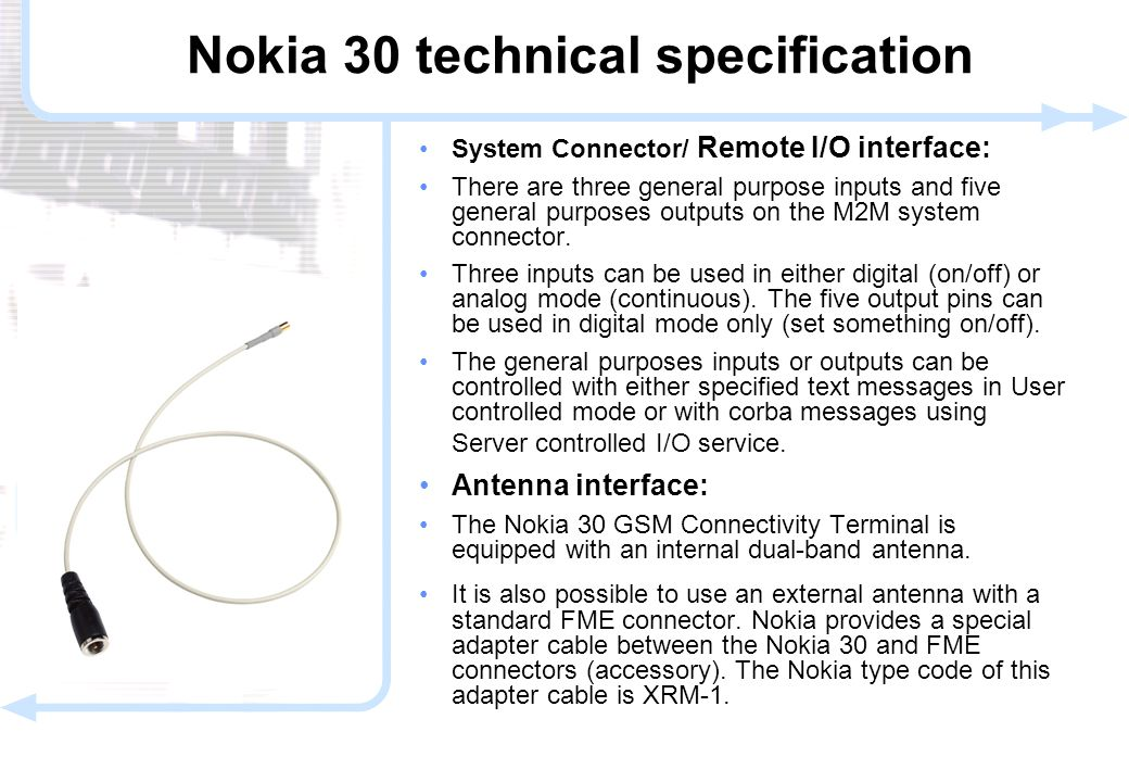 19 © NOKIA FILENAMs.PPT/ DATE / NN System Connector/ Remote I/O interface: There are three general purpose inputs and five general purposes outputs on