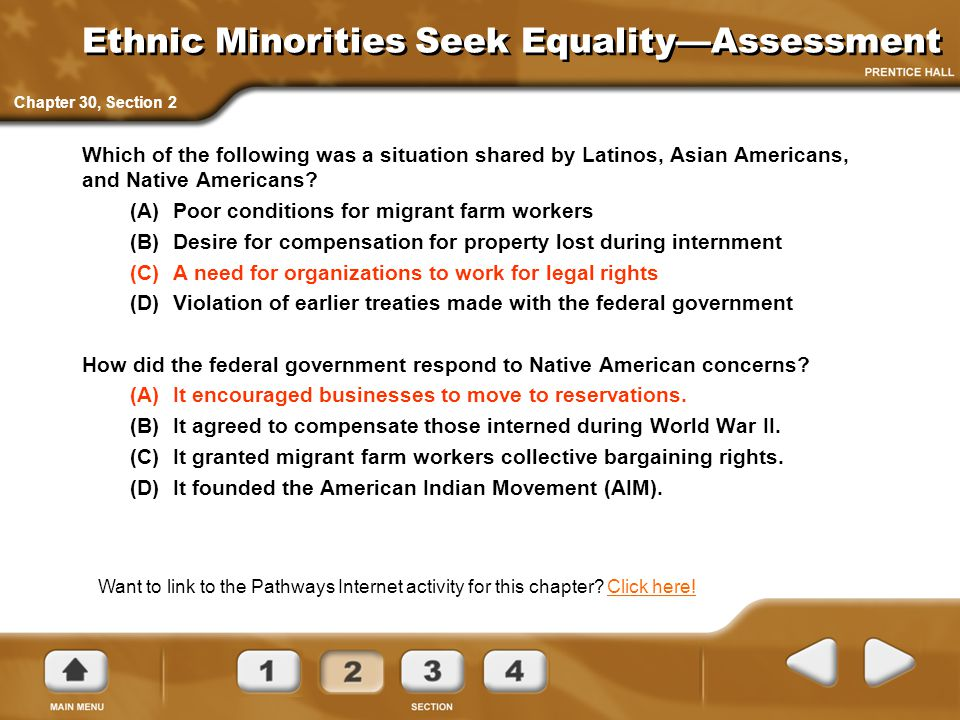 Ethnic Minorities Seek Equality—Assessment Which of the following was a situation shared by Latinos, Asian Americans, and Native Americans? (A) Poor c