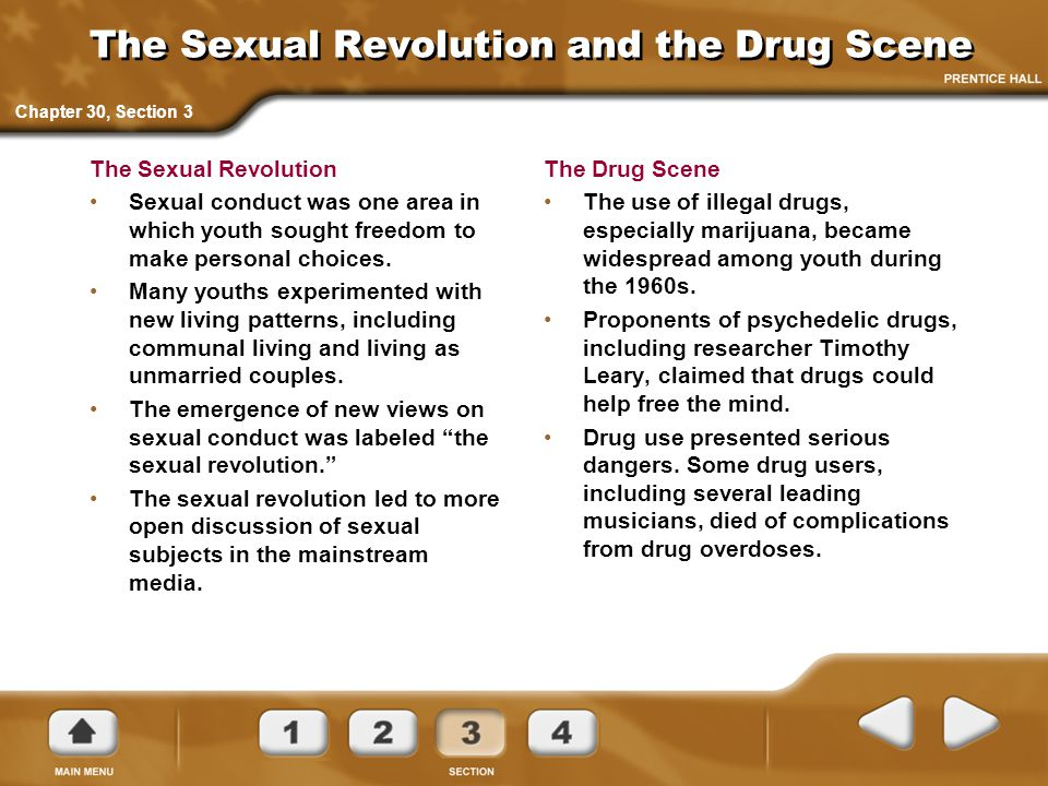 Chapter 30, Section 3 The Sexual Revolution and the Drug Scene The Sexual Revolution Sexual conduct was one area in which youth sought freedom to make