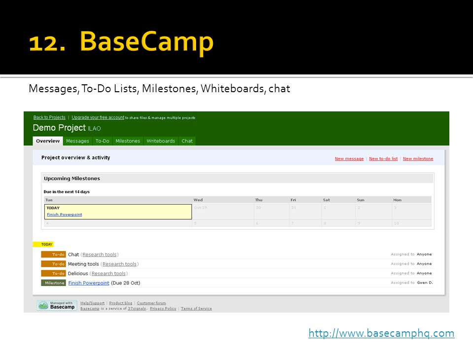 Messages, To-Do Lists, Milestones, Whiteboards, chat http://www.basecamphq.com
