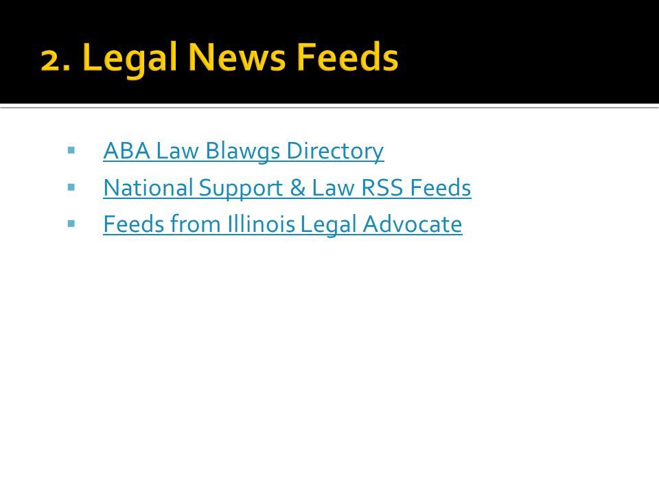  ABA Law Blawgs Directory ABA Law Blawgs Directory  National Support & Law RSS Feeds National Support & Law RSS Feeds  Feeds from Illinois Legal Advocate Feeds from Illinois Legal Advocate