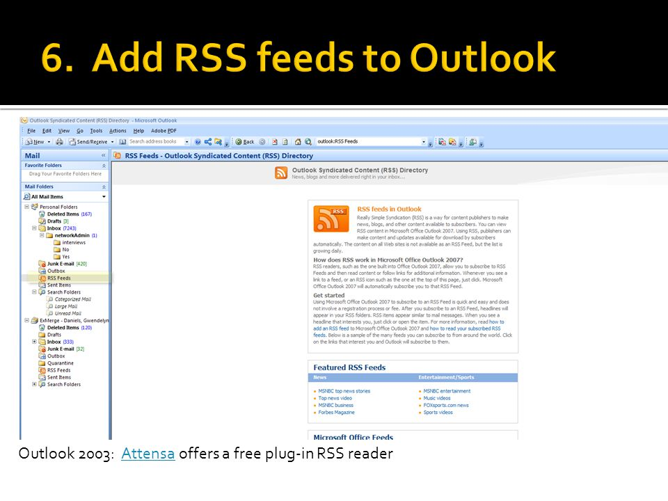 Outlook 2003: Attensa offers a free plug-in RSS readerAttensa