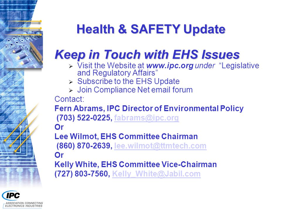 """Health & SAFETY Update Keep in Touch with EHS Issues  Visit the Website at www.ipc.org under """"Legislative and Regulatory Affairs""""  Subscribe to the"""
