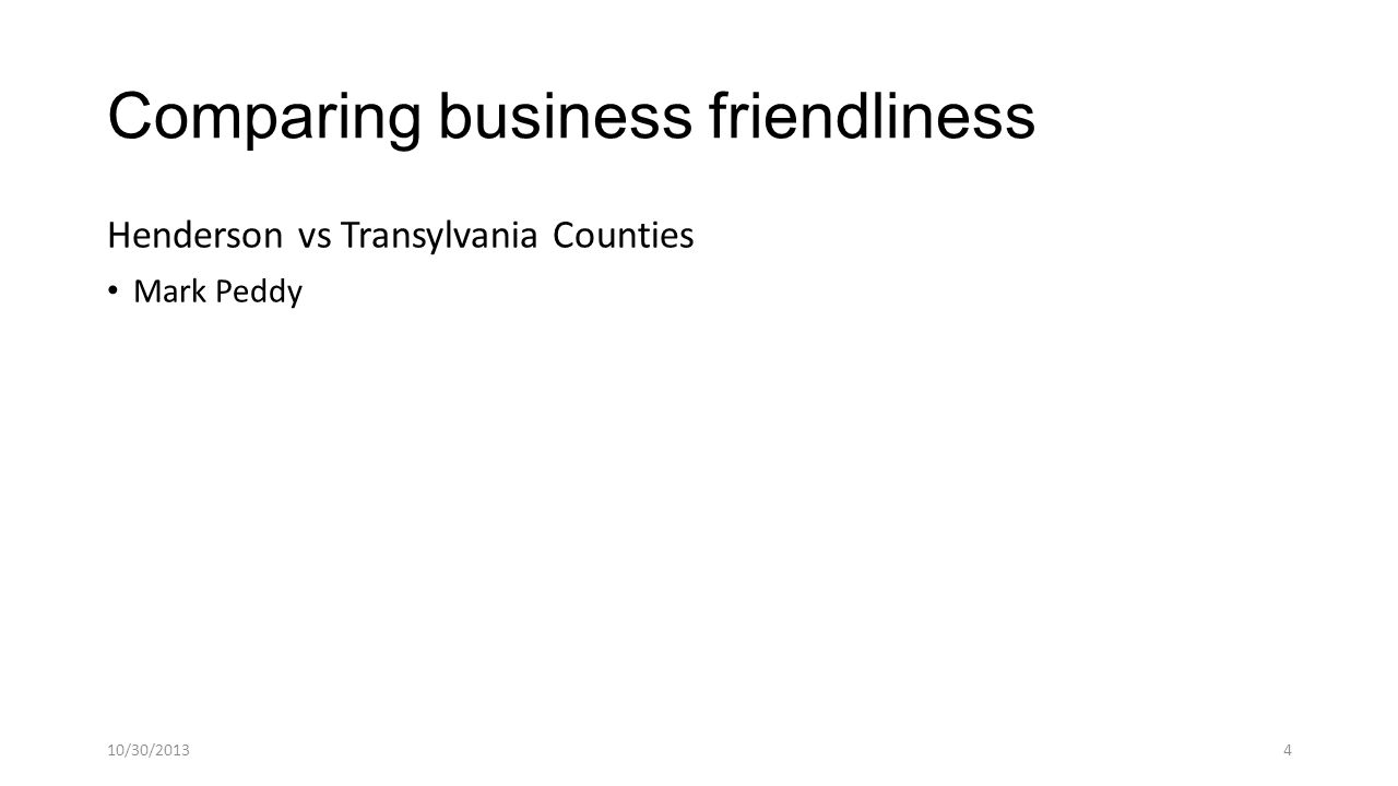 Comparing business friendliness Henderson vs Transylvania Counties Mark Peddy 10/30/20134