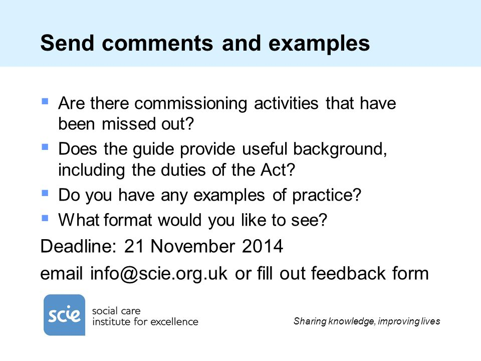 Send comments and examples  Are there commissioning activities that have been missed out.