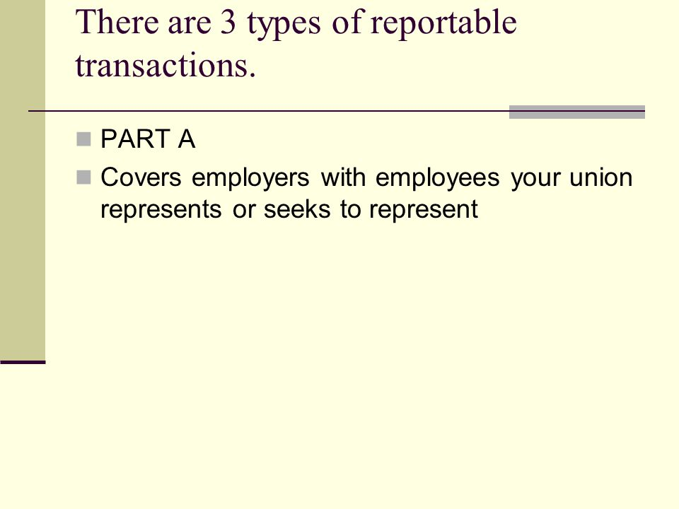 There are 3 types of reportable transactions.