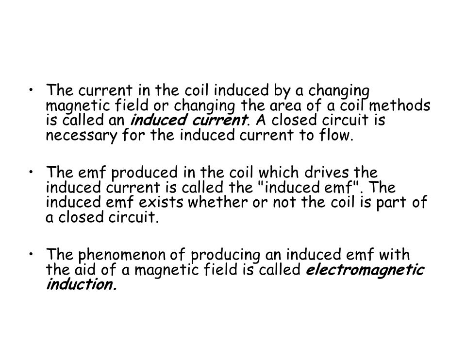 What is the cause of induced emf.