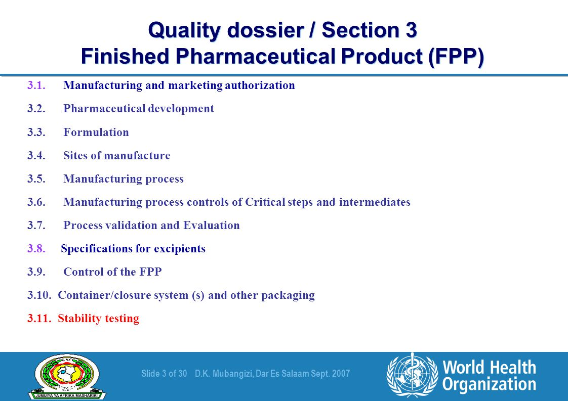Slide 3 of 30D.K. Mubangizi, Dar Es Salaam Sept. 2007 Quality dossier / Section 3 Finished Pharmaceutical Product (FPP) 3.1.Manufacturing and marketin