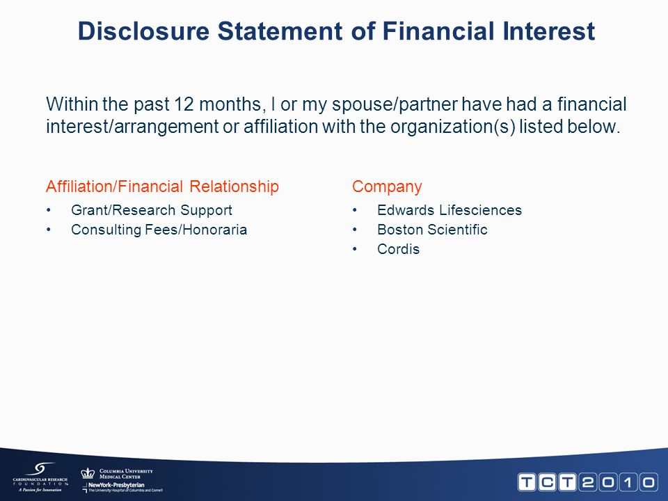 Disclosure Statement of Financial Interest Grant/Research Support Consulting Fees/Honoraria Edwards Lifesciences Boston Scientific Cordis Within the p