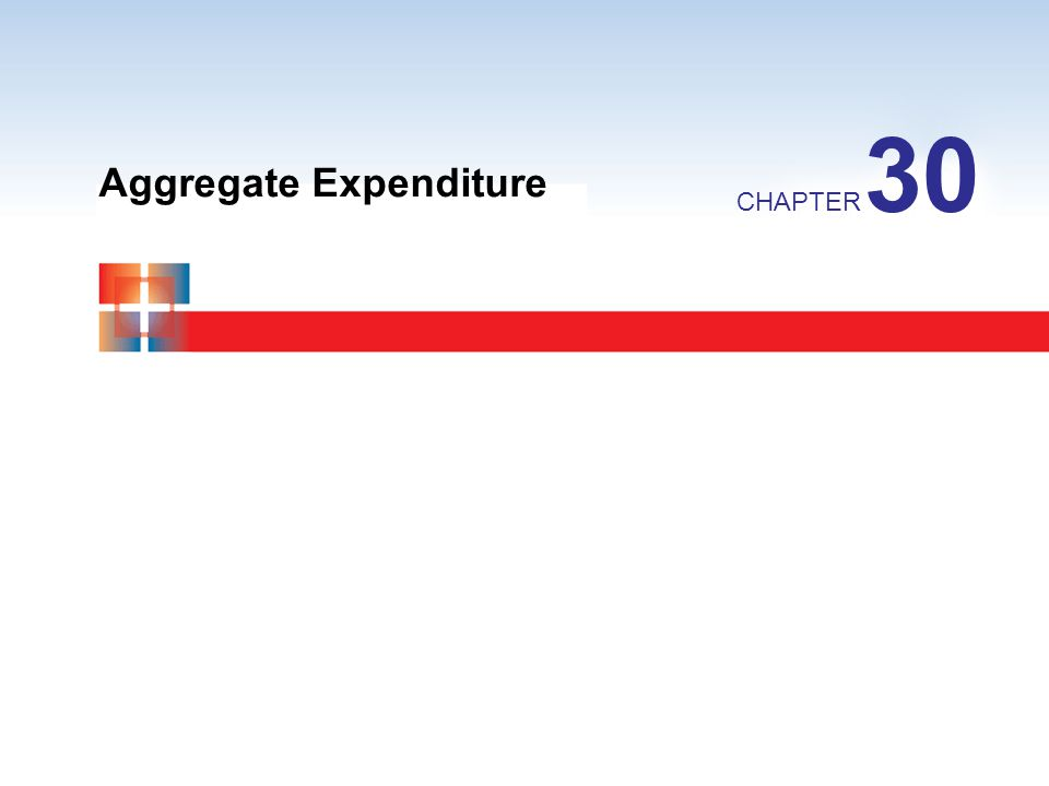 Aggregate Expenditure CHAPTER 30