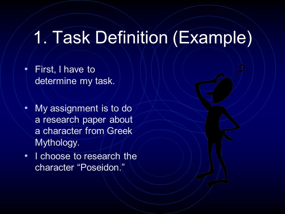 1. Task Definition (Example) First, I have to determine my task.