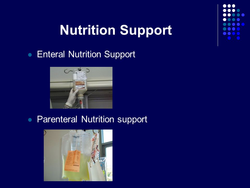 Nutrition Support Enteral Nutrition Support Parenteral Nutrition support