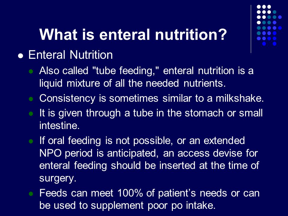 What is enteral nutrition.