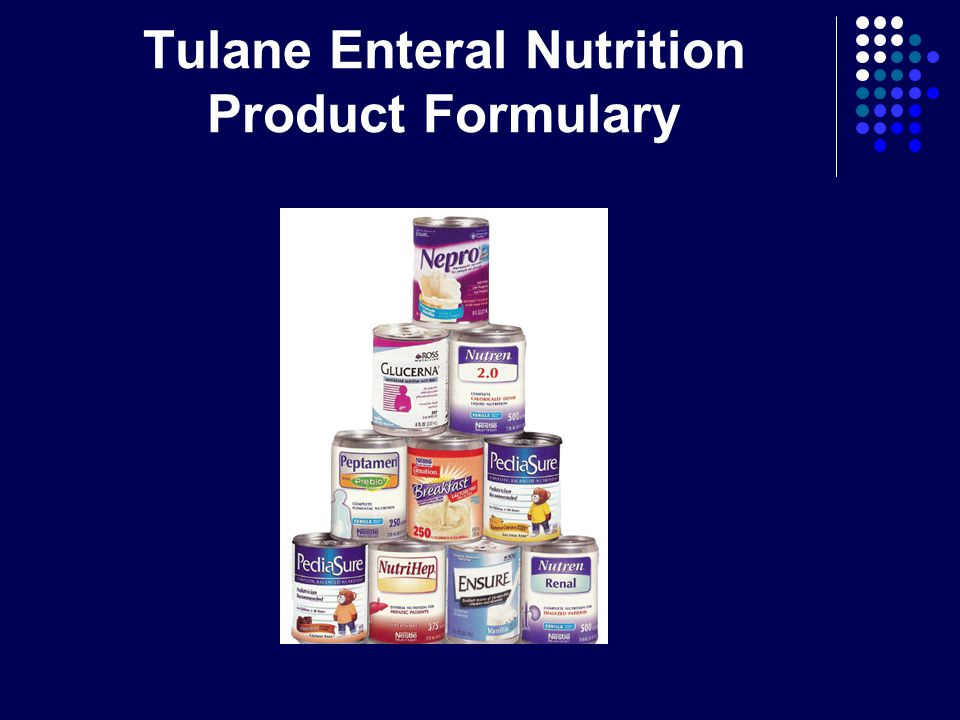 Tulane Enteral Nutrition Product Formulary