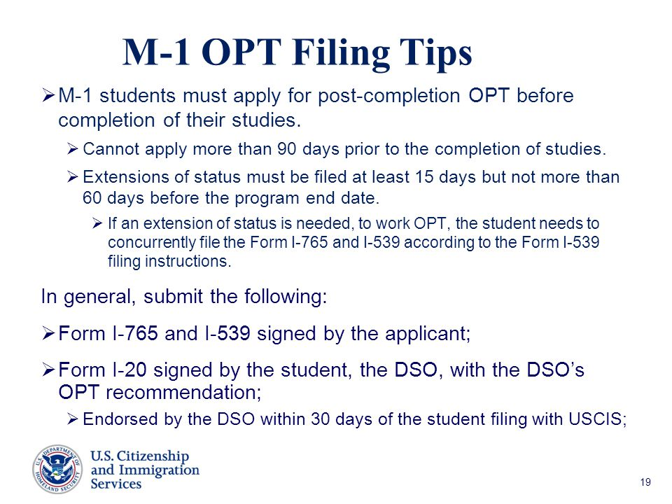 M-1 OPT Filing Tips  M-1 students must apply for post-completion OPT before completion of their studies.