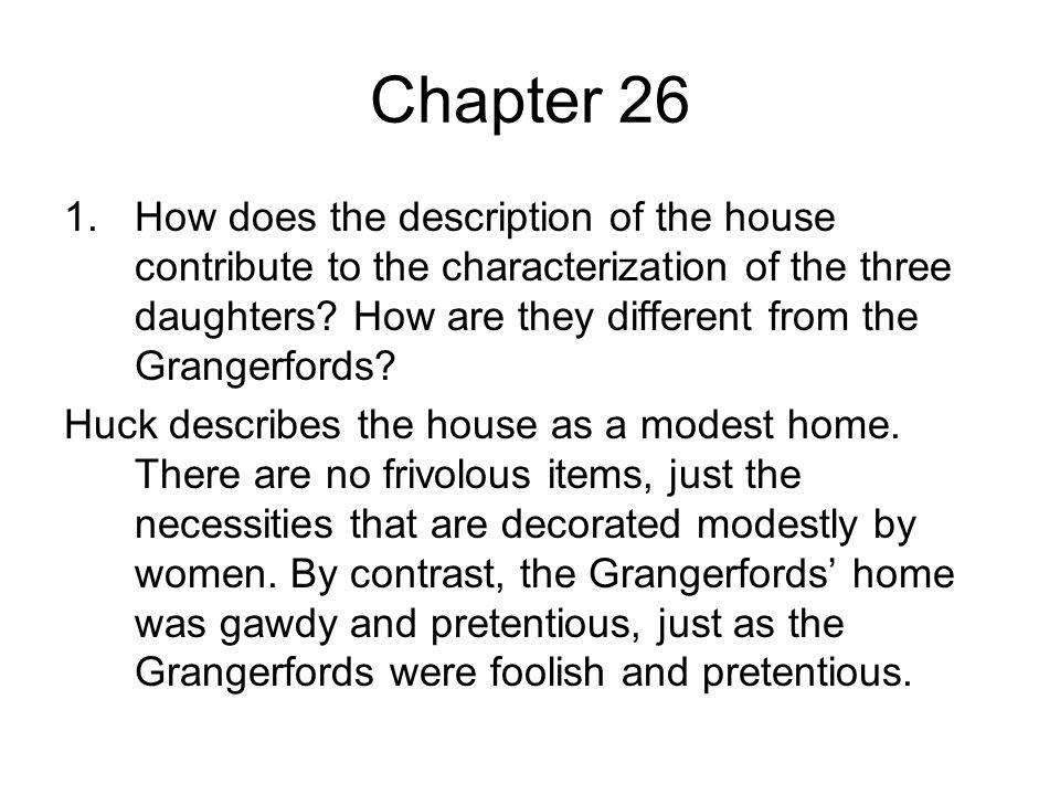 Chapter 26 1.How does the description of the house contribute to the characterization of the three daughters.