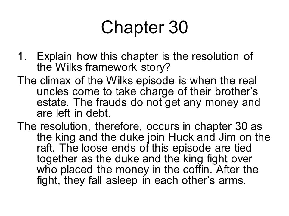 Chapter 30 1.Explain how this chapter is the resolution of the Wilks framework story.