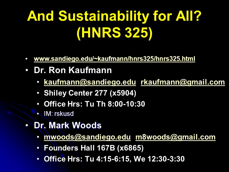 And Sustainability for All. (HNRS 325) www.sandiego.edu/~kaufmann/hnrs325/hnrs325.html Dr.