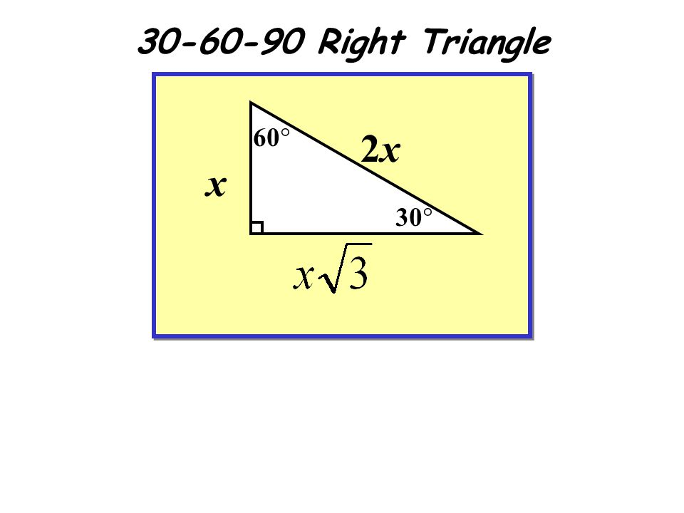 30-60-90 Right Triangle x 2x2x 30  60 