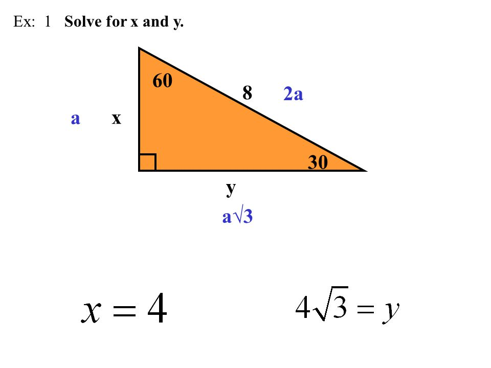 60 30 x y 8 Ex: 1 Solve for x and y. 2a a a√3