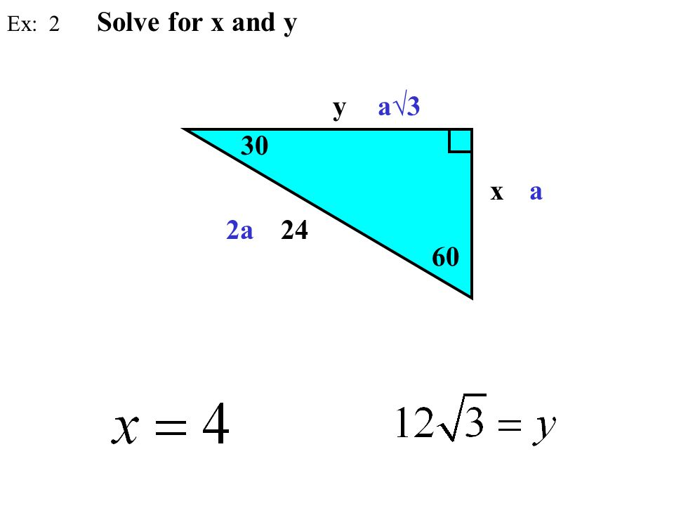 60 30 x 24 Solve for x and y Ex: 2 2a a a√3y