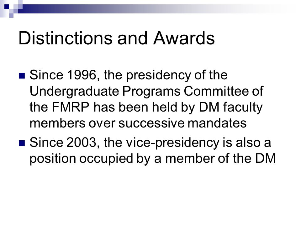 Distinctions and Awards Since 1996, the presidency of the Undergraduate Programs Committee of the FMRP has been held by DM faculty members over succes
