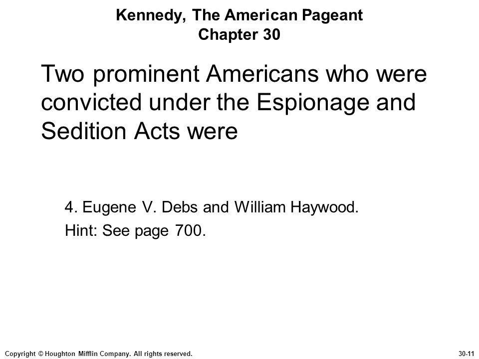 Copyright © Houghton Mifflin Company. All rights reserved.30-11 Kennedy, The American Pageant Chapter 30 Two prominent Americans who were convicted un