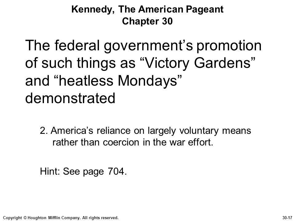 Copyright © Houghton Mifflin Company. All rights reserved.30-17 Kennedy, The American Pageant Chapter 30 The federal government's promotion of such th