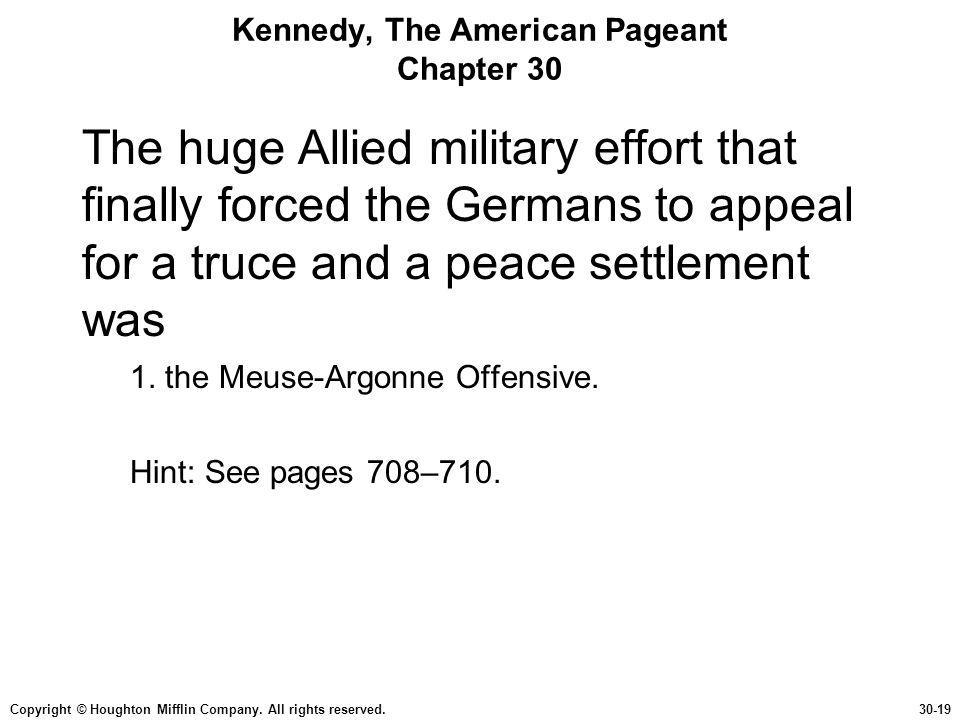 Copyright © Houghton Mifflin Company. All rights reserved.30-19 Kennedy, The American Pageant Chapter 30 The huge Allied military effort that finally