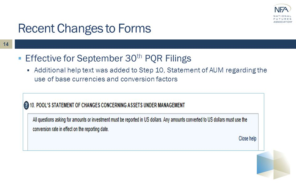14  Effective for September 30 th PQR Filings  Additional help text was added to Step 10, Statement of AUM regarding the use of base currencies and conversion factors Recent Changes to Forms
