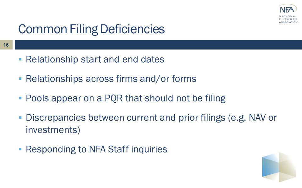 16  Relationship start and end dates  Relationships across firms and/or forms  Pools appear on a PQR that should not be filing  Discrepancies between current and prior filings (e.g.