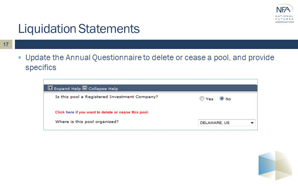 17  Update the Annual Questionnaire to delete or cease a pool, and provide specifics Liquidation Statements