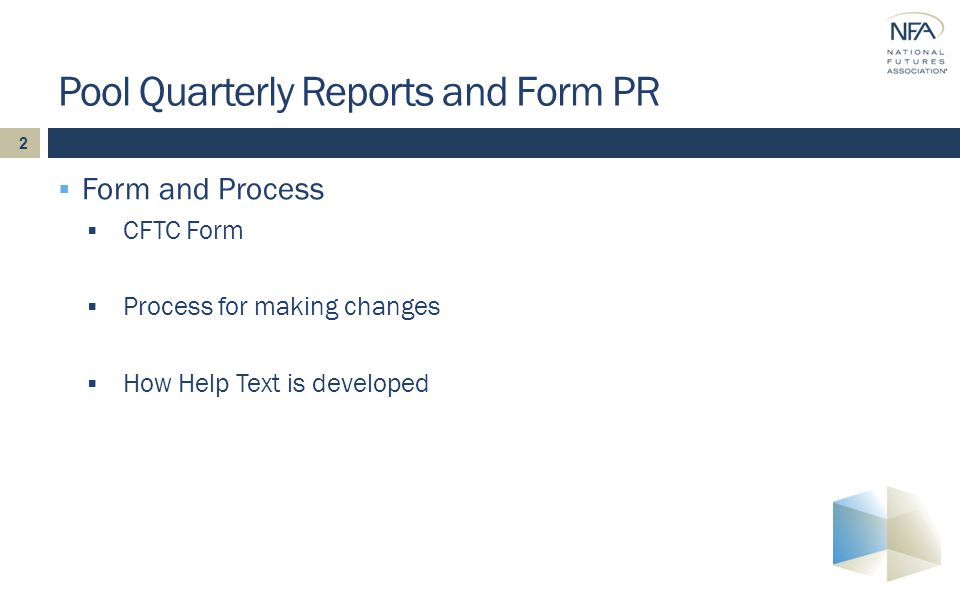 2 Pool Quarterly Reports and Form PR  Form and Process  CFTC Form  Process for making changes  How Help Text is developed
