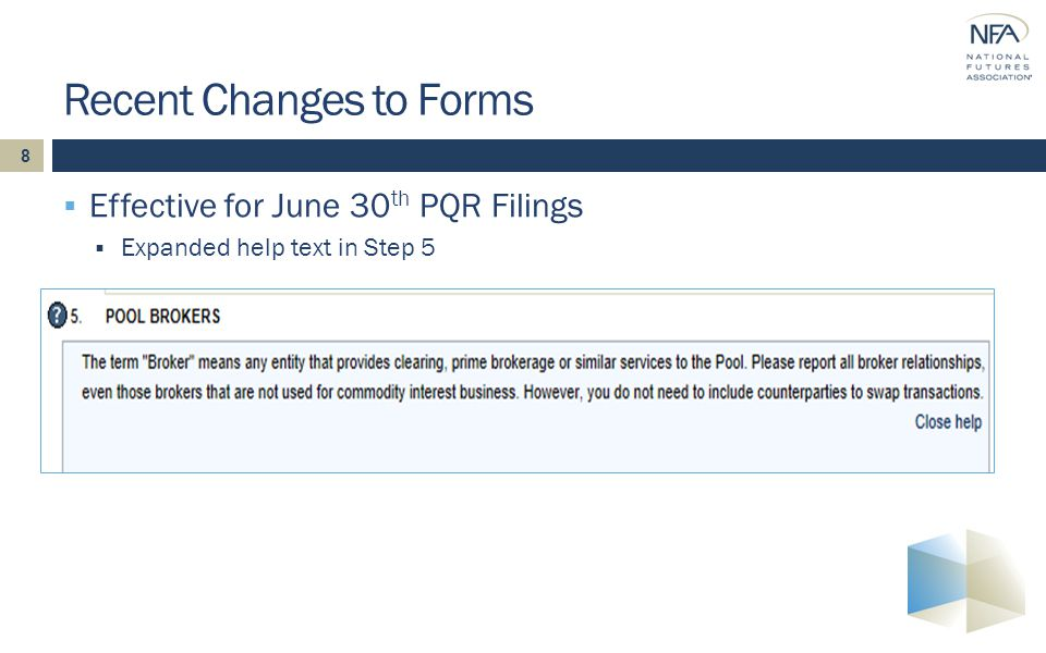 8  Effective for June 30 th PQR Filings  Expanded help text in Step 5 Recent Changes to Forms