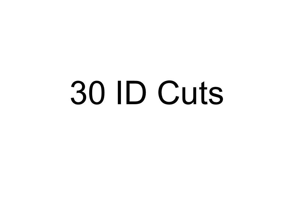 30 ID Cuts