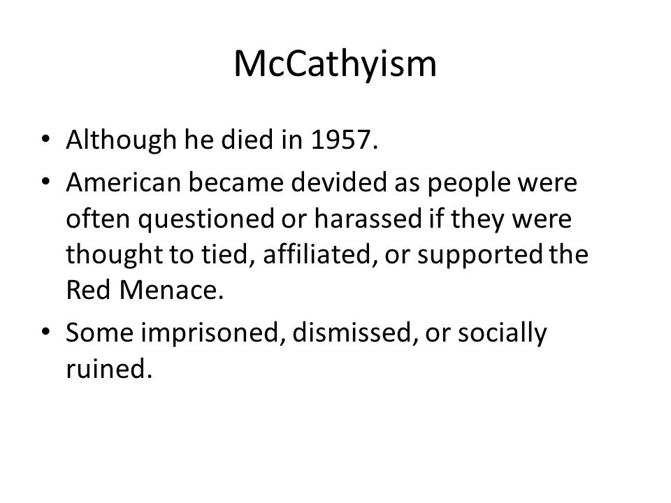 McCathyism Although he died in 1957.