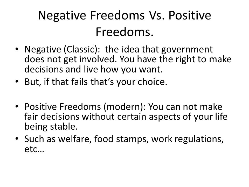 Negative Freedoms Vs. Positive Freedoms.