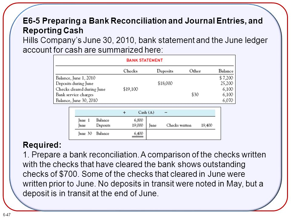 E6-5 Preparing a Bank Reconciliation and Journal Entries, and Reporting Cash Hills Company's June 30, 2010, bank statement and the June ledger account for cash are summarized here: Required: 1.