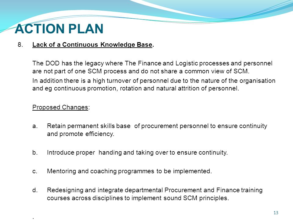 ACTION PLAN 13 8.Lack of a Continuous Knowledge Base.