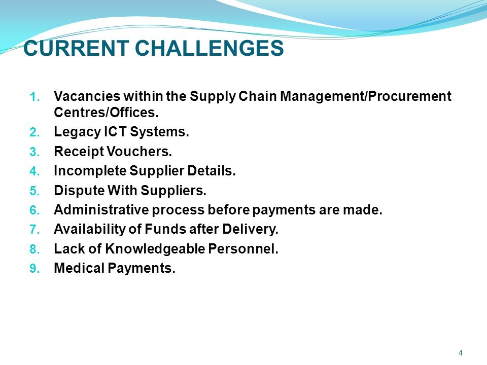 CURRENT CHALLENGES 1. Vacancies within the Supply Chain Management/Procurement Centres/Offices.