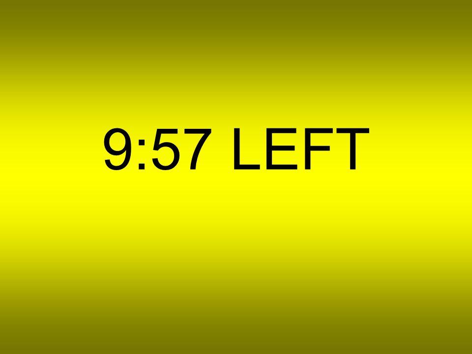9:58 LEFT