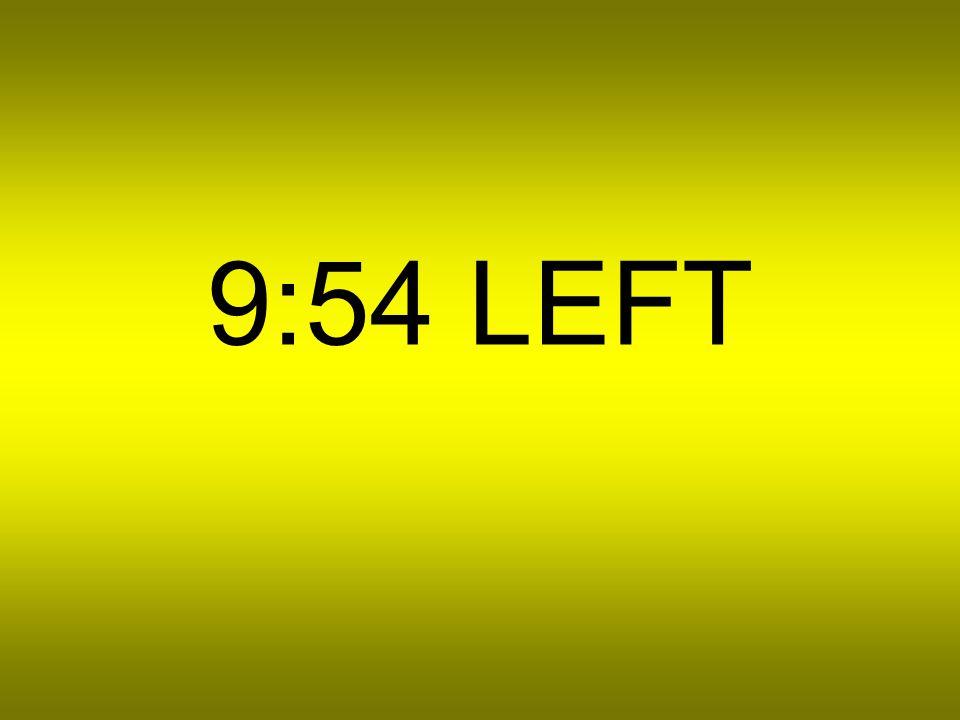 9:55 LEFT