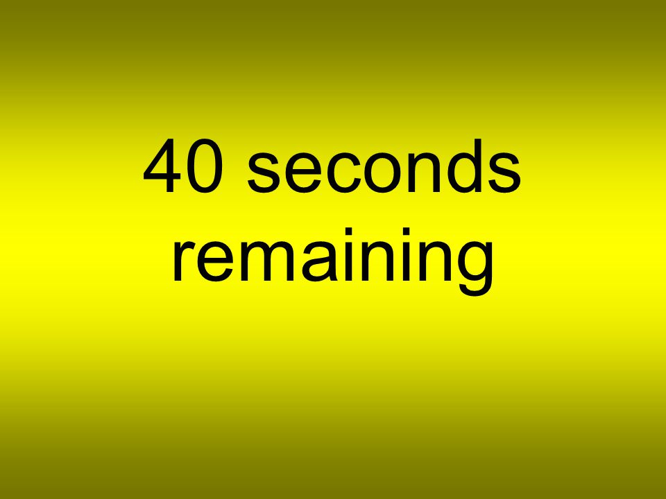 45 seconds remaining