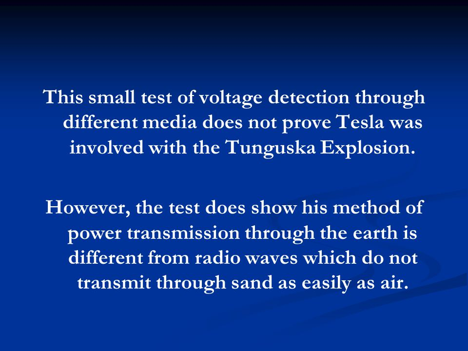 This small test of voltage detection through different media does not prove Tesla was involved with the Tunguska Explosion.