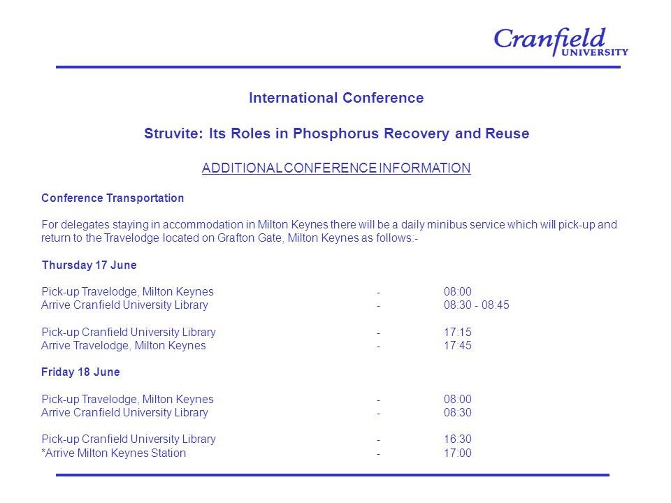 International Conference Struvite: Its Roles in Phosphorus Recovery and Reuse ADDITIONAL CONFERENCE INFORMATION Conference Transportation For delegate