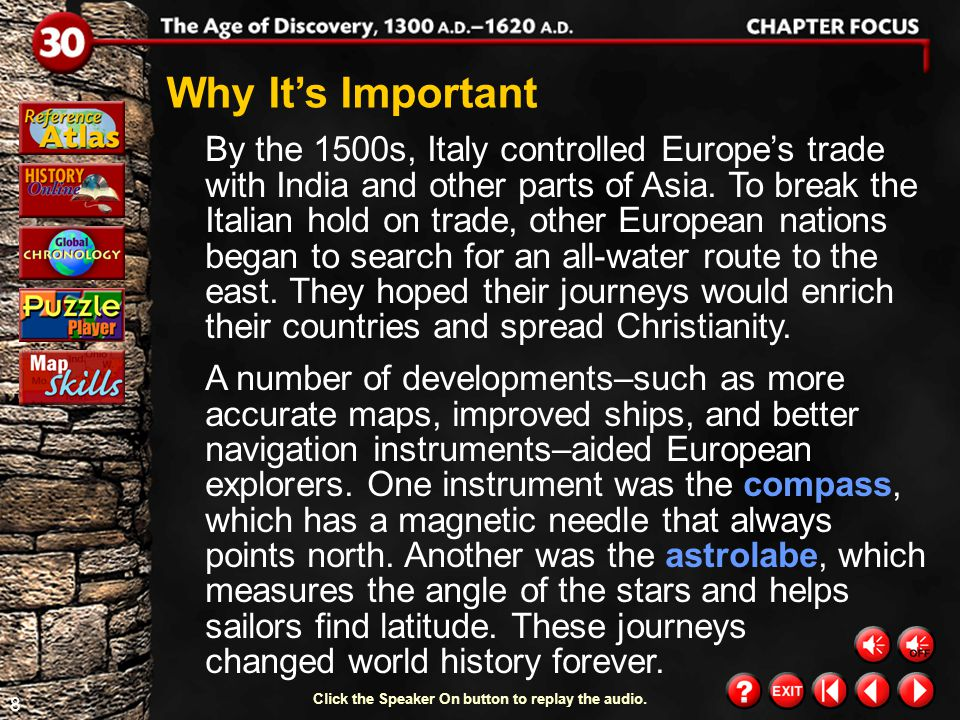 8 By the 1500s, Italy controlled Europe's trade with India and other parts of Asia.