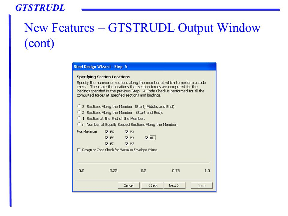 GTSTRUDL New Features – GTSTRUDL Output Window (cont)